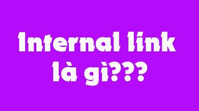 Tìm hiểu internal link là gì