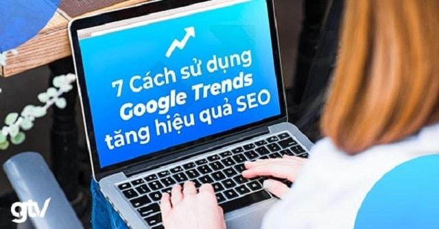 Sử dụng Google trend hiệu quả