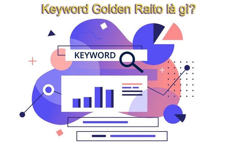 Khái niệm Keyword Golden Ratio là gì?